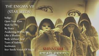 THE ENIGMA VII (FULL ALBUM 2019) STAR SEEDS Shinnobu