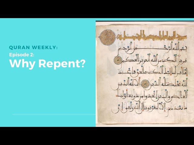 Quran Weekly: Why Repent? | Sheikh Azhar Nasser