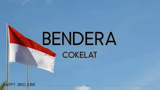 Cokelat - Bendera (Lirik)