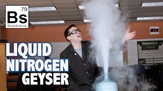 Liquid Nitrogen Geyser - Simulating Old Faithful in Yellowstone Park