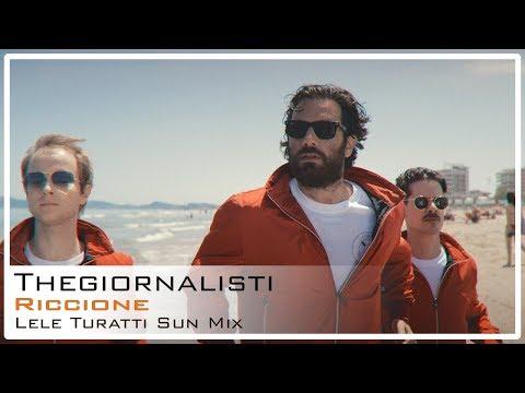 Thegiornalisti - Riccione (Lele Turatti Sun Mix)
