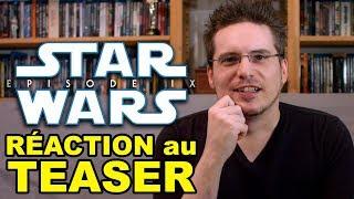 REACTION au Teaser de Star Wars 9 (problème de son : lien dailymotion en description)