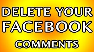 How To Delete Facebook Posted Comments