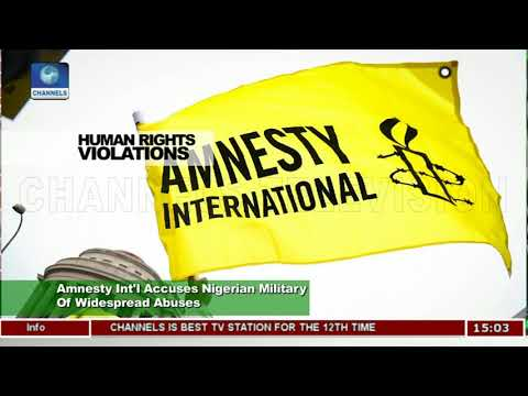 Amnesty International Accuses Nigerian Military Of Widespread Abuses |News Across Nigeria|