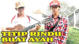 Video Titip Rindu Buat Ayah - Sahrul Setiawan (Pengamen Jalanan Anak dan Bapak Suara Merdu) Part 12 download MP3, 3GP, MP4, WEBM, AVI, FLV September 2018