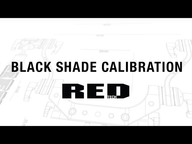 RED TECH | Black Shade Calibration