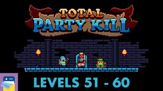 total Party Kill: Levels 51 52 53 54 55 56 57 58 59 60 Walkthrough & Android Gameplay