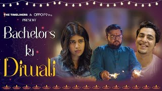 Bachelors Ki Diwali ft. Gagan Arora & Sejal Kumar | The Timeliners