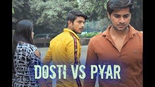 Dosti vs Pyar | Yaara Teri Yaari | Dosti | Vines Pantti