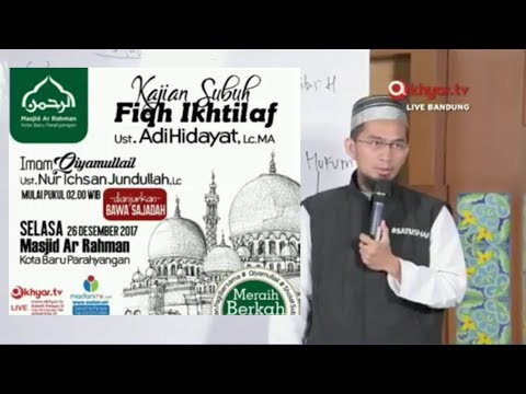 Kaidah Memahami Hadits ► Ustadz Adi Hidayat ► Live Masjid Ar Rahman Kota Baru Parahyangan Bandung