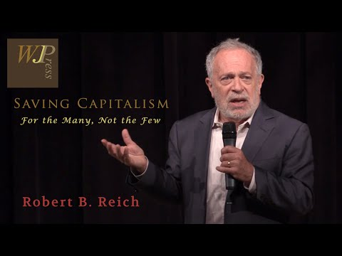 Robert Reich - Saving Capitalism: For the Many, Not the Few (Kansas City, Oct 5, 2015)