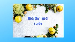 Healthy Food Guide 2018!(Part 1)