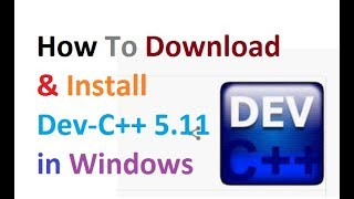 How To Download & Install Latest Dev - C++ 5.11 in Windows