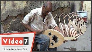 """بالفيديو..""""عم محمد"""" 40سنة فى صناعة العود:""""زباينى عدوية والحلو والمهنة مش حرام"""""""