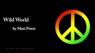 Wild World - Maxi Priest (Lyrics)