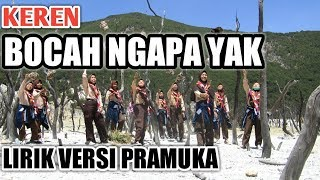 Bocah Ngapa Yak (Wali) Lirik Cover Versi Lagu Pramuka