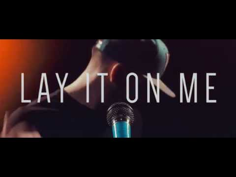 Lay It On Me (Official Lyric Video)