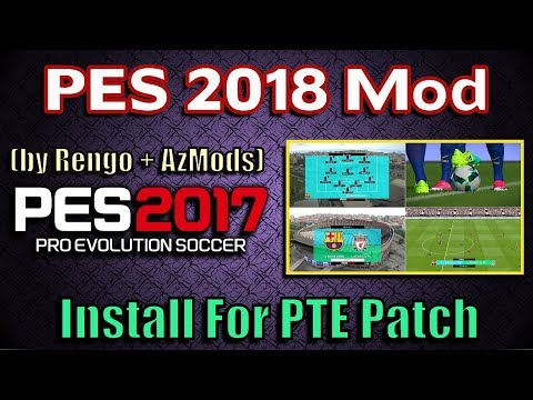 [PES 2017] PES 2018 Mod For PES 2017   Download And Install For PTE Patch