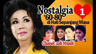 Nostalgia'60-80 Syahdu (1) : Dihati sepanjang Masa