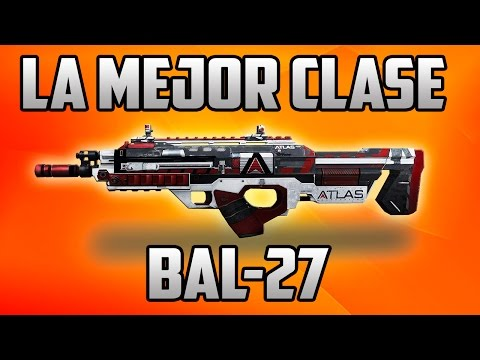 BAL-27 | La Mejor Clase | ARRASAR!! | Advanced Warfare