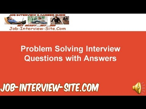 Problem Solving Interview Questions and Answers