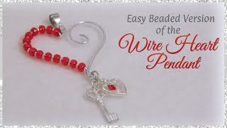 Easy Beaded Version of the Wire Heart Pendant