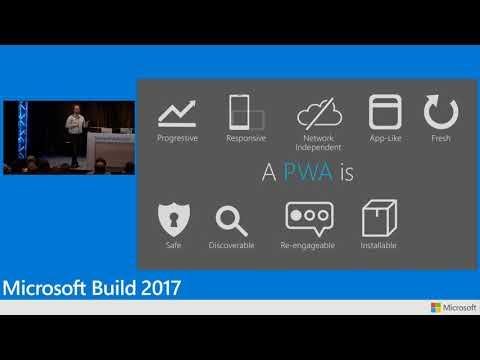 Build 2017 Progressive web apps and the Windows ecosystem