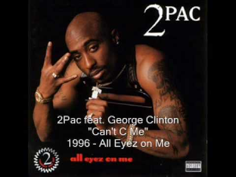 2Pac - Can't C Me feat. George Clinton
