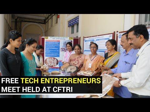 Free Tech Entrepreneurs meet held at CSIR-CFTRI - Star of Mysore