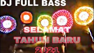 DJ SELAMAT TAHUN BARU!!!FULL BASS TERBARU