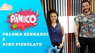 Paloma Bernardi e Kiko Pissolato - Pânico - 27/07/18