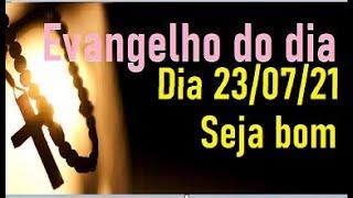 Evangelho do dia 23/07/21 com reflexão e Oração- Faça o bem!