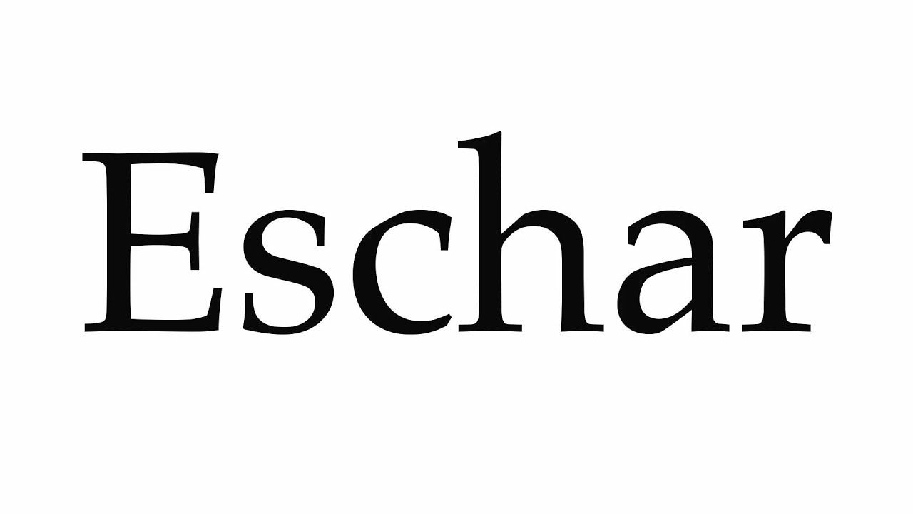 How To Pronounce Eschar