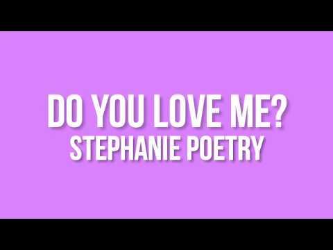 Stephanie Poetry - Do You Love Me (Lyrics Video)