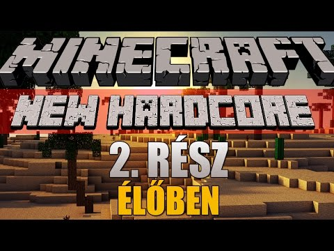 Minecraft: New Hardcore - 2. rész [ÉLŐBEN]