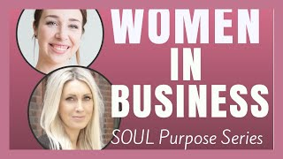 Women in Business, Community & Writing Books with Carrie Green - SOUL Purpose Series (ep. 008)