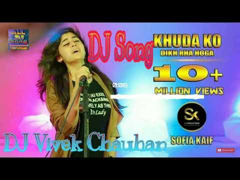 Khuda Ko Dikh Rha Hoga Sofia Kaif Dj Song ✓✓ Dj Vivek Chauhan Mughalsarai Chandauli Faduu ElectroMix