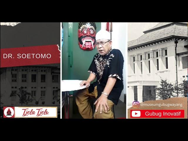 KISAH DR SOETOMO DI TJELA TJELO MUSEUM GUBUG WAYANG