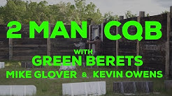 Former Green Berets Mike Glover & Kevin Owens Teach 2 Man CQB