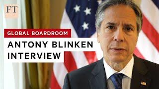 Antony Blinken on the global challenges facing America I FT