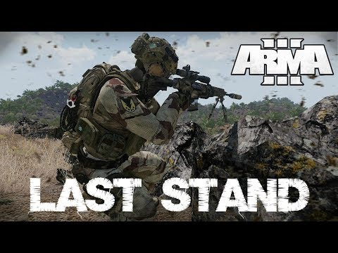 Last Stand - ArmA 3 CO-OP Realism