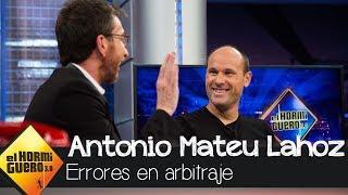 Mateu Lahoz cuenta cómo se afrontan los errores de arbitraje - El Hormiguero 3.0