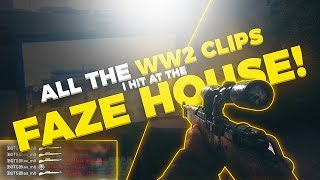 ALL THE WW2 CLIPS I HIT AT THE FAZE HOUSE