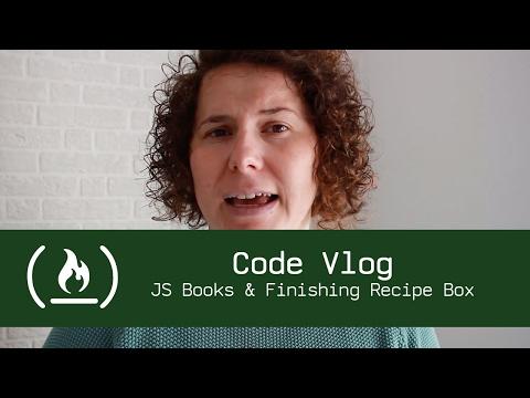 JS Books and Finishing Recipe Box - Code Vlog {23}