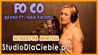 Po co - Kayah feat. Idan Raichel (cover by Katarzyna Nowicka) #1113