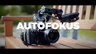 Filmen mit AUTOFOKUS! - Unprofessionell oder die Zukunft für Filmemacher?