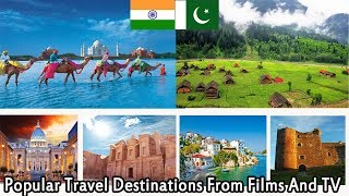 World Popular Travel Destinations From Films And TV | India Vs Pakistan