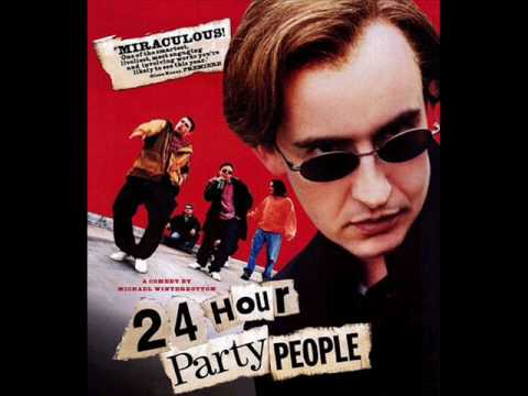 Happy Mondays - 24 Hour Party People (24 Hour Party Theme)