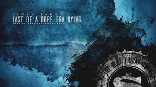 Lloyd Banks - Last Of A Dope Era Dying