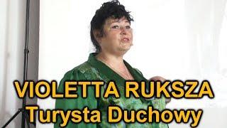 Violetta Ruksza - Turysta Duchowy